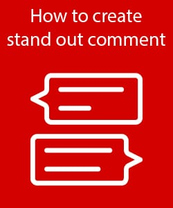 How to create a stand out comment
