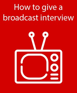 How to give a broadcast interview