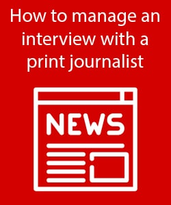 How to manage an interview with a print journalist